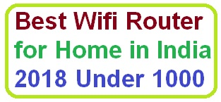 Best Wifi Router for Home in India 2020 Under 1000