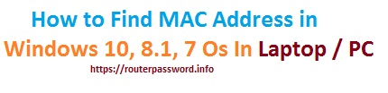 How to Find MAC Address in Windows 10, 8.1, 7 Os In Laptop