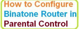 Setup Configure Binatone Router in Parental Control