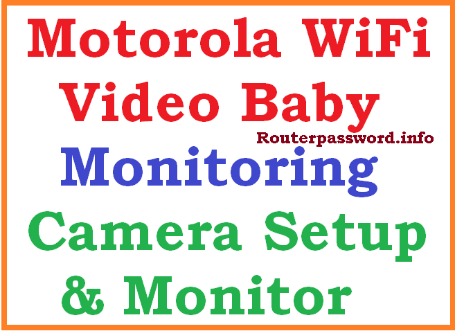 Motorola WiFi Video Baby Monitoring Camera Setup and Monitor